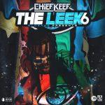 Chief Keef – The Leek 6