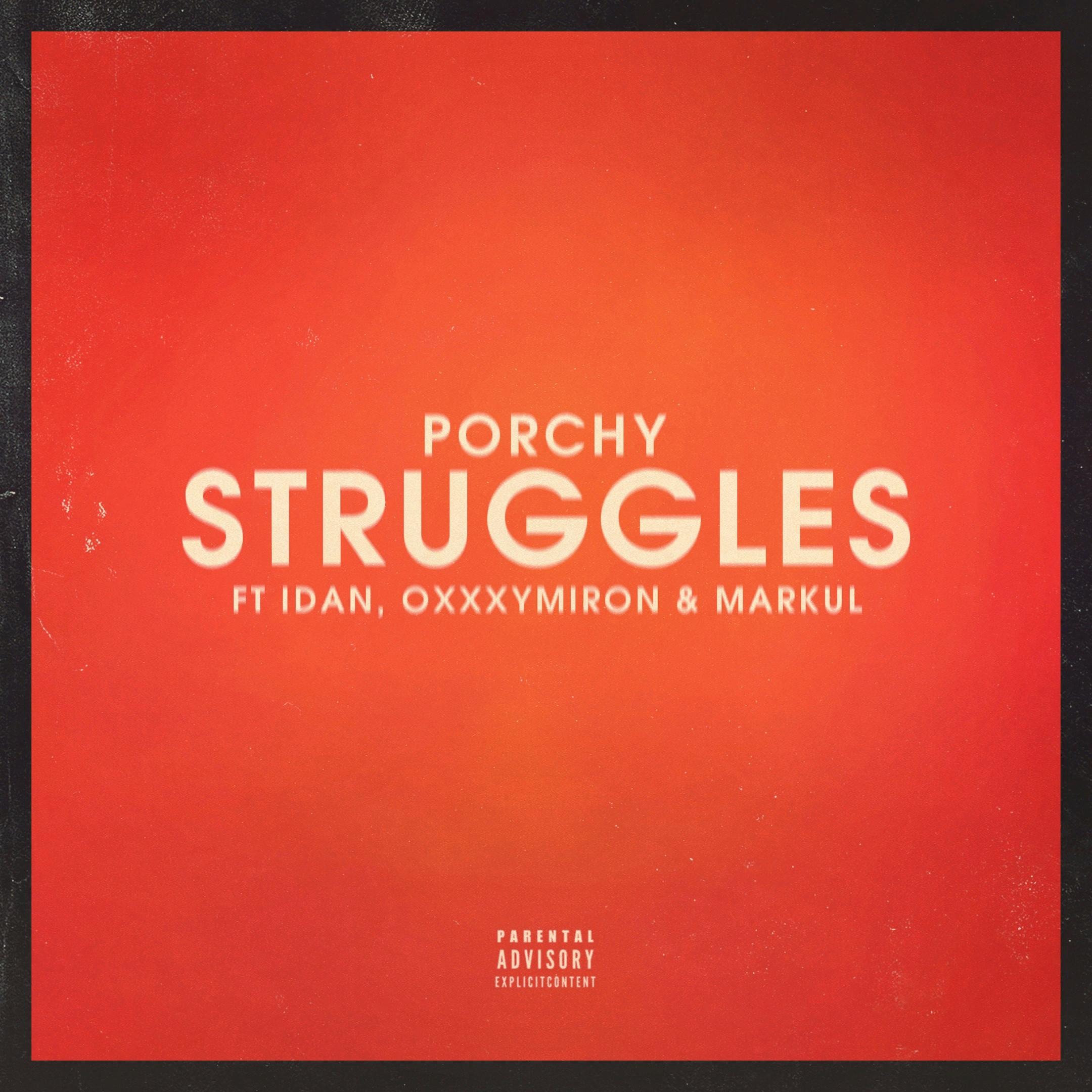Porchy, Idan, Oxxxymiron & Markul – Struggles
