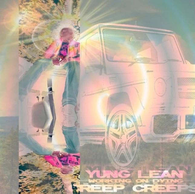 Yung Lean – Creep Creeps