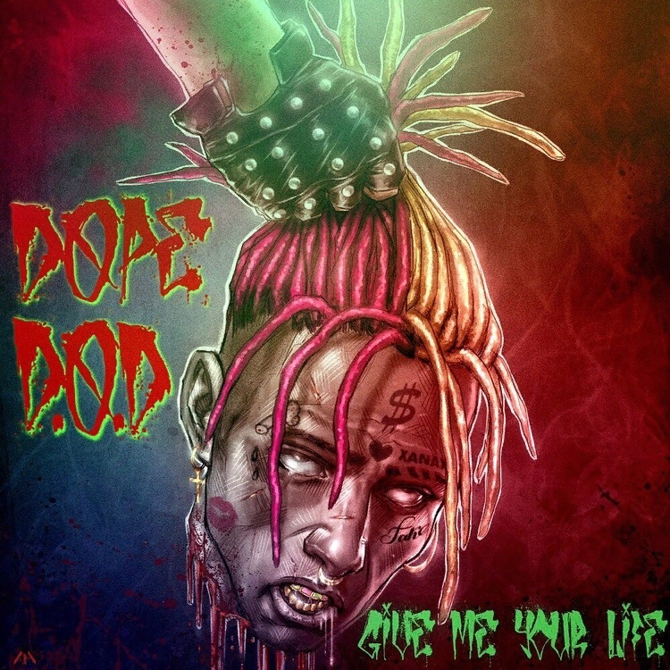 Dope D.O.D. – Give Me Your Life