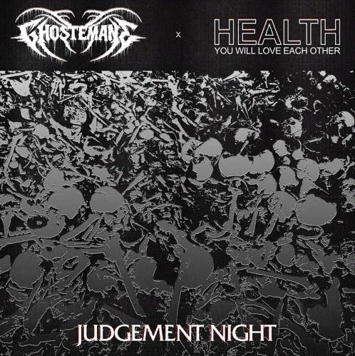 Health & Ghostemane – Judgement Night